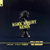 The Worship (Mark Knight Remix) by Avira