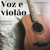 Voz e Violão (Cover) by Fabrício DiCastro