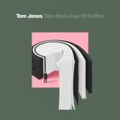 One More Cup Of Coffee (Single Edit) de Tom Jones