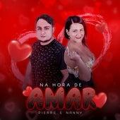 Na Hora de Amar von Pierre e Nanny