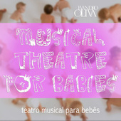 Musical Theatre for Babies by Evandro Oliva