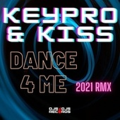 Dance 4 Me by Keypro and Kiss