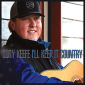 I'll Keep It Country by Cory Keefe