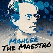 Mahler the Maestro by Various Artists