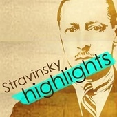 Stravinsky Highlights by Various Artists