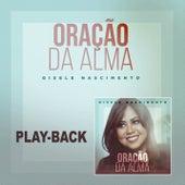 Oração da Alma (Playback) von Gisele Nascimento