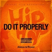 Do It Properly by Madman the Greatest