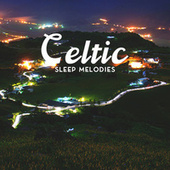 Celtic Sleep Melodies – Beautiful Traditional Music for Good Night by soundscapes