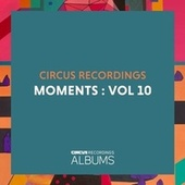 Circus Recordings Moments, Vol. 10 de Various Artists