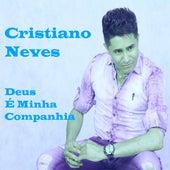Deus É Minha Companhia by Cristiano Neves