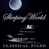 Sleeping World: Classical Piano by Various Artists