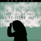 is it just me? (Remixes) by Jach # Hash