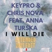 I Will Die by Keypro & Chris Nova