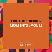 Circus Recordings Moments, Vol. 13 de Various Artists
