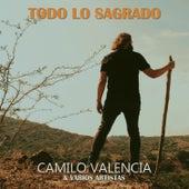 Todo Lo Sagrado de Camilo Valencia