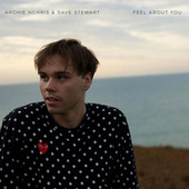 Feel About You (Single) by Archie Norris