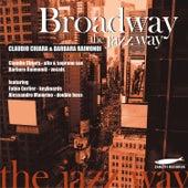 Broadway the Jazz Way (feat. Fabio Gorlier, Alessandro Maiorino) by Claudio Chiara