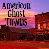 American Ghost Towns by The French Whisperer