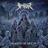 Slaves of Decay by Impur