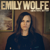 Something Better by Emily Wolfe