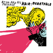 Hair: Debatable (Live) de Atom and His Package