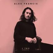 I Try (Acoustic) de Alex Francis