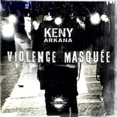 Violence masquée de Keny Arkana