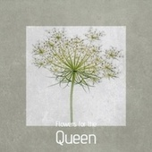 Flowers for the Queen by Various Artists
