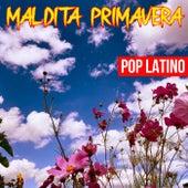 Maldita Primavera Pop Latino by Various Artists