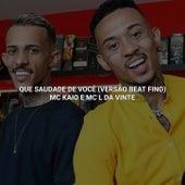 Que Saudade de Você (Versão Beat Fino - Capixaba) von DJ Vitinho5