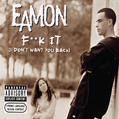 Fuck It (I Don't Want You Back) di Eamon
