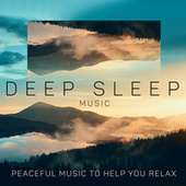 Deep Sleep Music: Peaceful Music to Help You Relax, Engage in Sleep Meditation and Achieve Lucid Calm Dream by Trouble Sleeping Music Universe