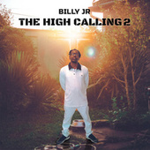 The High Calling 2 by Billy jr