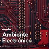 Ambiente Electrónico - Música Electrónica Relajante con Sintetizador, Sonido Años 80 de Elena Ambiental