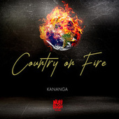 Country On Fire de Kananga