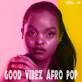 Good Vibez Afro Pop, Vol. 13 de Various Artists