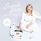 Einfach Hello (Die Remixe) von Maite Kelly