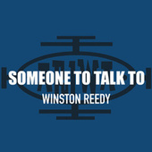 Someone to Talk To by Winston Reedy