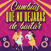 Cumbias Que No Dejaras De Bailar by Various Artists