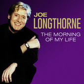 The Morning of My Life by Joe Longthorne