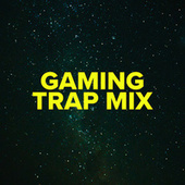 Gaming Trap Mix by Various Artists