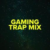 Gaming Trap Mix von Various Artists