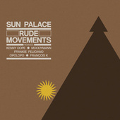 Rude Movements - the Remixes by Sun Palace