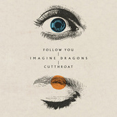 Follow You / Cutthroat by Imagine Dragons