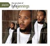 Playlist: The Very Best Of Lyfe Jennings by Lyfe Jennings