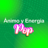 Ánimo y Energía Pop by Various Artists