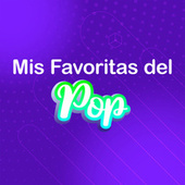 Mis Favoritas del Pop by Various Artists