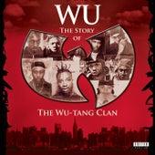 Wu: The Story Of The Wu-Tang Clan de Wu-Tang Clan