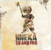 Nneka... To and Fro de Nneka