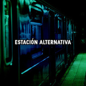 Estación Alternativa by Various Artists